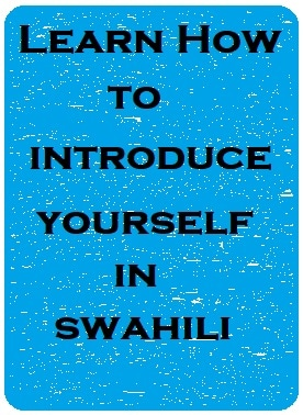 Introduce yourself in Swahili